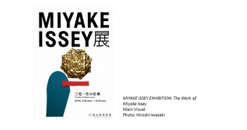 MIYAKE ISSEY EXHIBITION: The National Art Center, Tokyo (article by amuzen)