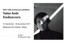 Exposition Tadao Ando « Endeavors » au Centre national d'art, Tokyo (NACT)
